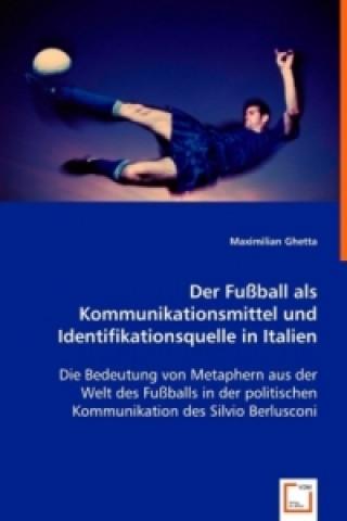 Der Fußball als Kommunikationsmittel und Identifikationsquelle in Italien