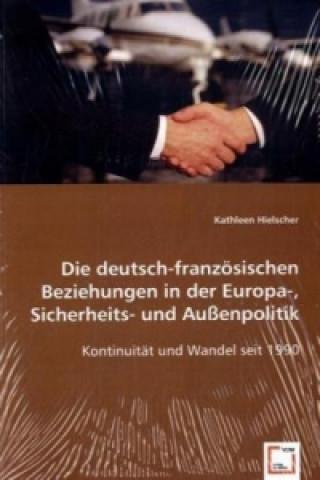 Die deutsch-französischen Beziehungen in der Europa-, Sicherheits- und Außenpolitik