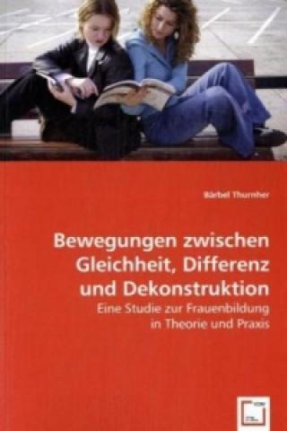 Bewegungen zwischen Gleichheit, Differenz und Dekonstruktion