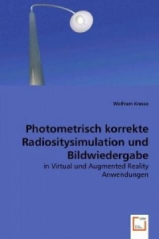 Photometrisch korrekte Radiositysimulation und Bildwiedergabe in Virtual und Augmented Reality Anwendungen