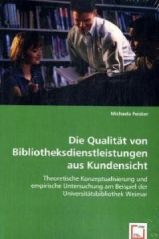 Die Qualität von Bibliotheksdienstleistungen aus Kundensicht