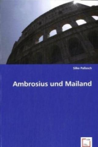Ambrosius und Mailand