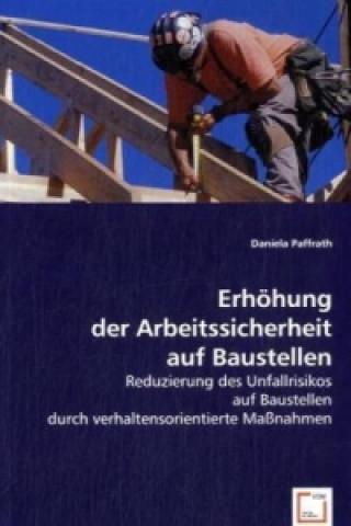Erhöhung der Arbeitssicherheit auf Baustellen