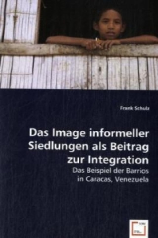 Das Image informeller Siedlungen als Beitrag zur Integration