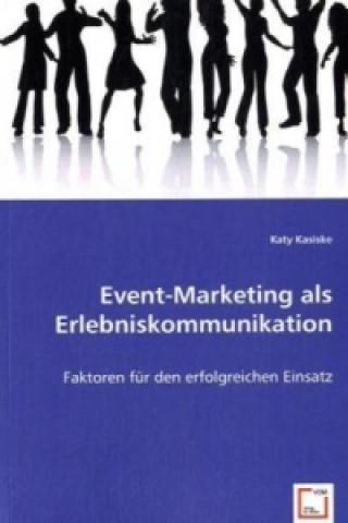 Event-Marketing als Erlebniskommunikation