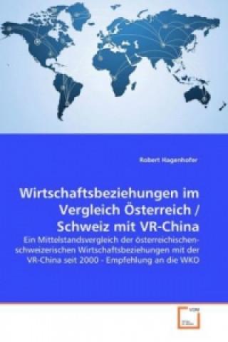 Wirtschaftsbeziehungen im Vergleich Österreich / Schweiz mit VR-China