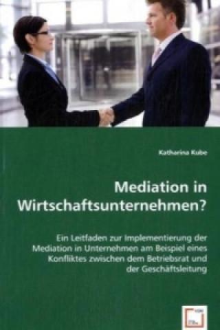 Mediation in Wirtschaftsunternehmen?