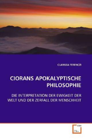 CIORANS APOKALYPTISCHE PHILOSOPHIE