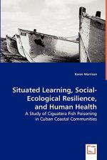 Situated Learning, Social-Ecological Resilience, and Human Health