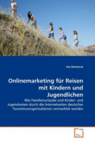 Onlinemarketing für Reisen mit Kindern und Jugendlichen