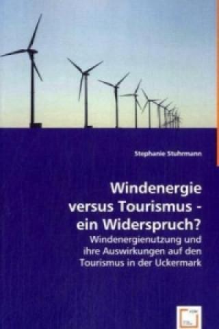 Windenergie versus Tourismus - ein Widerspruch?