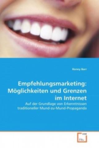 Empfehlungsmarketing: Möglichkeiten und Grenzen im Internet