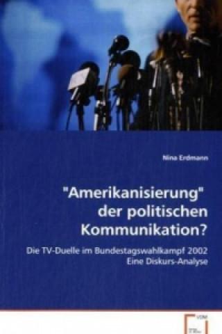 Amerikanisierung der politischen Kommunikation?