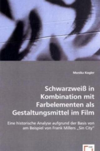 Schwarzweiß in Kombination mit Farbelementen als Gestaltungsmittel im Film