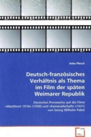 Deutsch-französisches Verhältnis als Thema im Film der späten Weimarer Republik