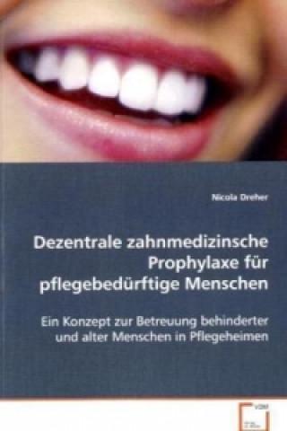 Dezentrale zahnmedizinsche Prophylaxe für pflegebedürftige Menschen