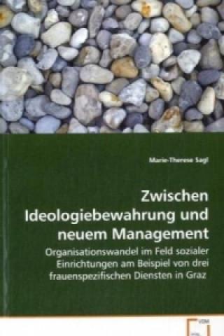 Zwischen Ideologiebewahrung und neuem Management