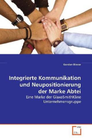 Integrierte Kommunikation und Neupositionierung der Marke Abtei