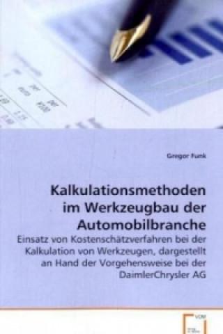 Kalkulationsmethoden im Werkzeugbau der Automobilbranche