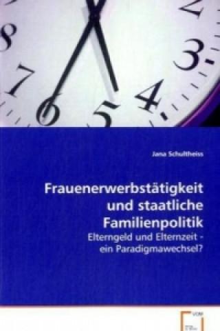 Frauenerwerbstätigkeit und staatliche Familienpolitik