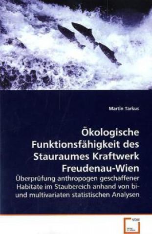 Ökologische Funktionsfähigkeit des Stauraumes Kraftwerk Freudenau-Wien