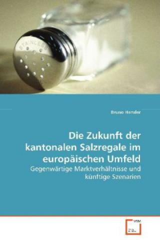 Die Zukunft der kantonalen Salzregale im europäischen Umfeld