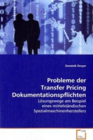 Probleme der Transfer Pricing Dokumentationspflichten