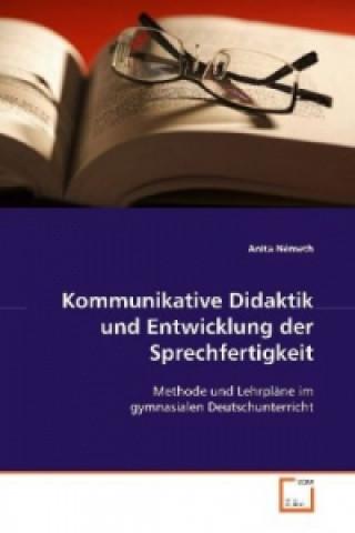 Kommunikative Didaktik und Entwicklung der  Sprechfertigkeit