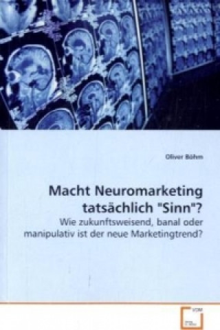 Macht Neuromarketing tatsächlich Sinn?