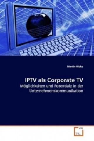 IPTV als Corporate TV