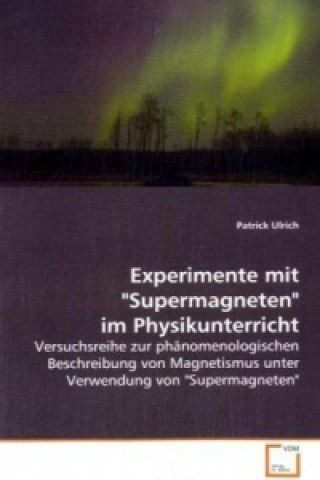 Experimente mit Supermagneten im Physikunterricht