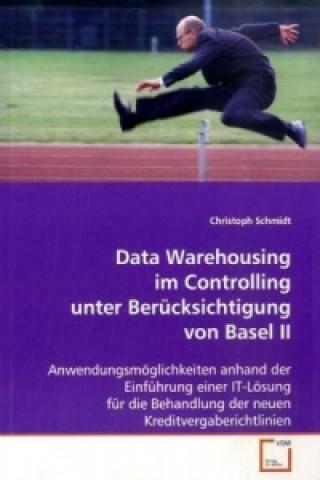 Data Warehousing im Controlling unter Berücksichtigung von Basel II