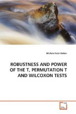 ROBUSTNESS AND POWER OF THE T, PERMUTATION T AND WILCOXON TESTS