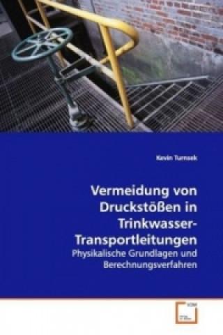 Vermeidung von Druckstößen in Trinkwasser-Transportleitungen