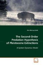 The Second-Order Predation Hypothesis of Pleistocene Extinctions