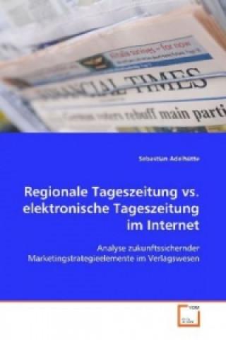 Regionale Tageszeitung vs. elektronische Tageszeitung im Internet