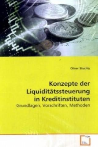 Konzepte der Liquiditätssteuerung in Kreditinstituten