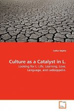 Culture as a Catalyst in L.