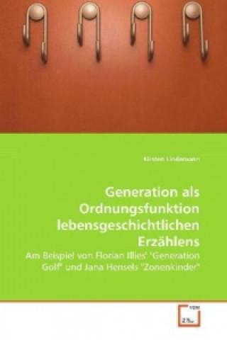 Generation als Ordnungsfunktion lebensgeschichtlichen Erzählens