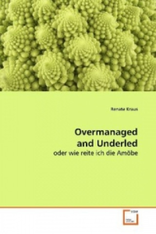 Overmanaged and Underled