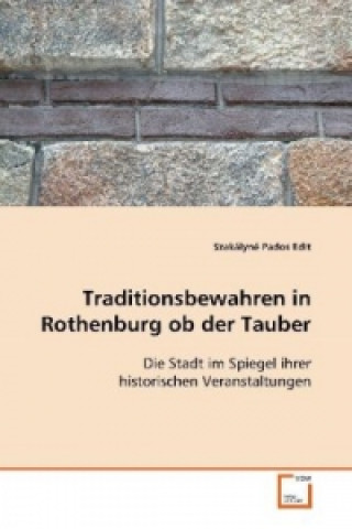 Traditionsbewahren in Rothenburg ob der Tauber