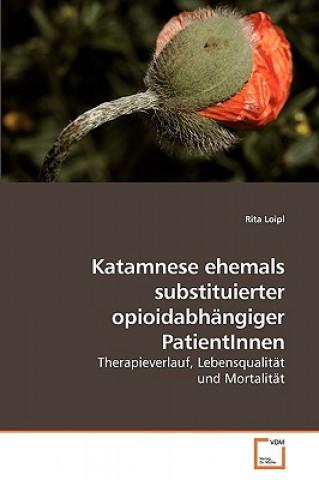 Katamnese ehemals substituierter opioidabh�ngiger PatientInnen
