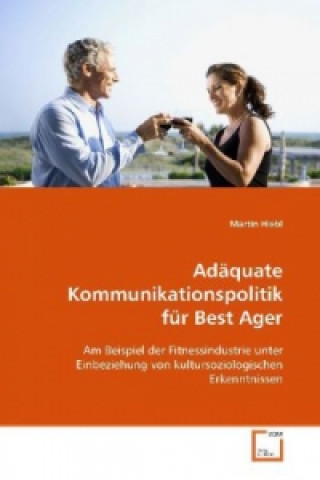 Adäquate Kommunikationspolitik für Best Ager