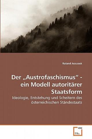 Austrofaschismus - Ein Modell Autoritarer Staatsform