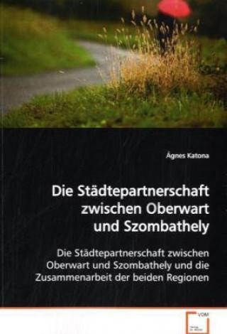 Die Städtepartnerschaft zwischen Oberwart und  Szombathely