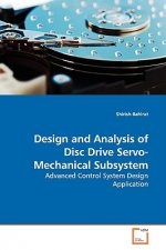 Design and Analysis of Disc Drive Servo-Mechanical Subsystem