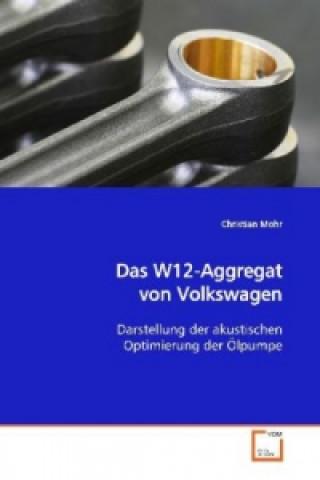 Das W12-Aggregat von Volkswagen