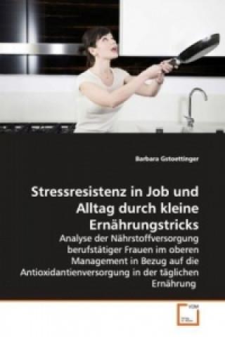Stressresistenz in Job und Alltag durch kleine  Ernährungstricks