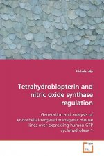 Tetrahydrobiopterin and nitric oxide synthase  regulation
