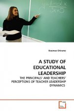 A STUDY OF EDUCATIONAL LEADERSHIP